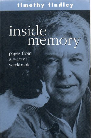 Inside Memory: Pages from a Writer's Workbook, by Timothy Findley