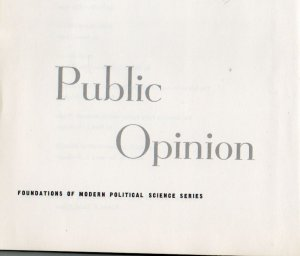 Public Opinion: Foundations of Modern Political Science by Robert Lane, David Sears 1964