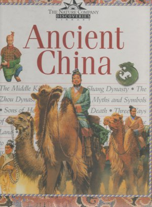 Acncient China: Nature Company Discoveries Library by Carol Michaelson, For Children Ages 18-13