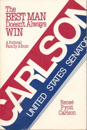 The Best Man Doesn't Always Win: A Political Family Album by Renee Pyott Carlson 1984 Utah Elections