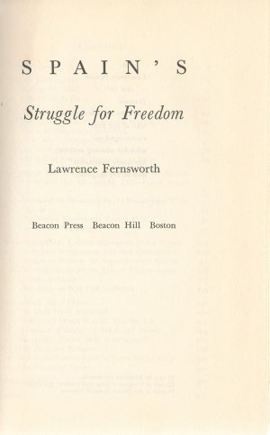 Spain's Struggle for Freedom by Lawrence Fernsworth 1957