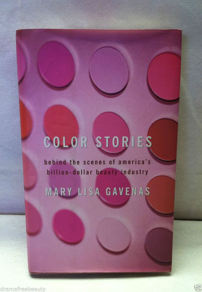 Color Stories : Behind the Scenes of America's Billion-Dollar Beauty Industry...