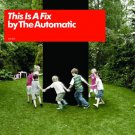 The Automatic - This Is A Fix (CD 2008) NEW SEALED CD