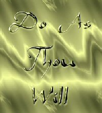 Do As Thou Will