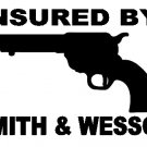 SMITH AND WESSON INSURED  VINYL DECALS STICKERS