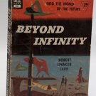 Dell Sci Fi Novel #781 Beyond Infinity - 'Into the World of The Future' by Robt. Spencer Carr