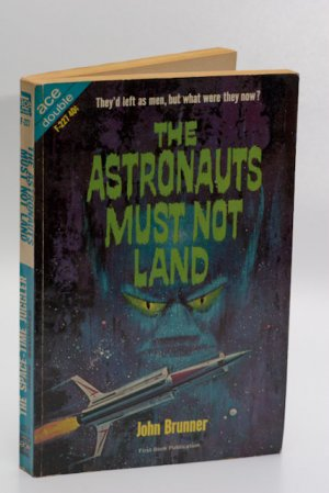 Ace Sci Fi Double #F-227 (1963): The Astronauts Must Not Land / 'The Space Time Juggler' by Brunner