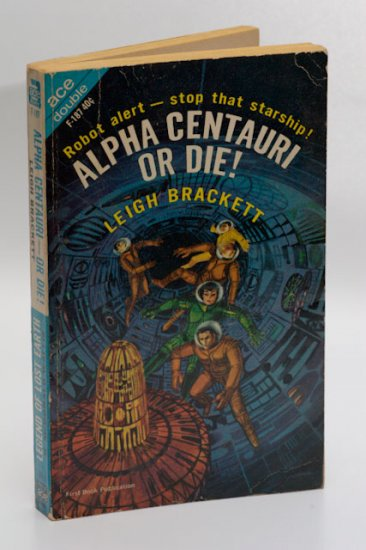 Ace Sci Fi #F-187 (1963): 'Alpha Centauri or Die!' - Brackett / 'Legend of Lost Earth' - Wallis