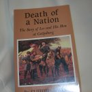 Death of a Nation - The Story of Lee and His Men at Gettysburg