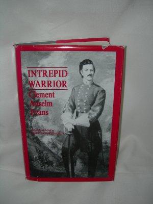 Intrepid Warrior - Clement Anselm Evans
