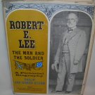 Robert E. Lee - The Man and The Soldier