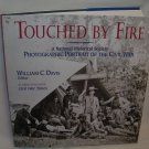 Touched By Fire - A National Historical Society Photographic Portrait of the Civil War