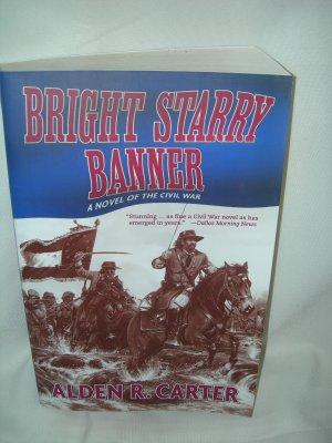 Bright Starry Banner - A Novel of the Civil War