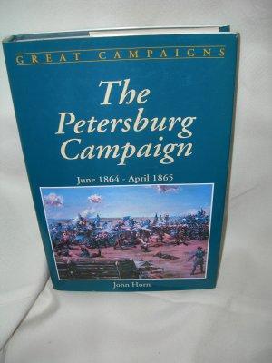 The Petersburg Campaign June 1864 - April 1865