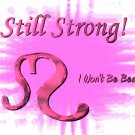 Still Strong, 5 x 7 Print, Digital Fine Art Image Photo strong Courage, breast cancer life pink