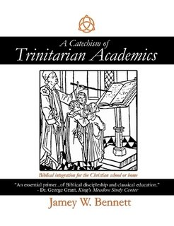 A Catechism of Trinitarian Academics by Jamey Bennett