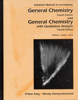 Solutions Manual to accompany General Chemistry Fourth Edition