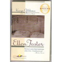 Ellen Foster - by Kaye Gibbons