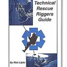 Technical Rescue Rigger's Guide