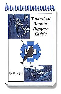 Technical Rescue Rigger's Guide