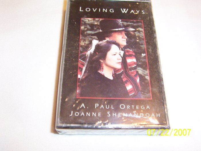 Loving Ways by A. Paul Ortega & Joanne Shenandoah Cassette