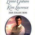 Her Italian Boss by Lynne Graham Kim Lawrence Harlequin Presents Romance Book Novel Love