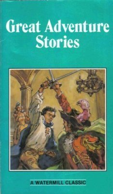 Great Adventure Stories A Watermill Classic 0816708010