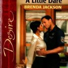 A Little Dare by Brenda Jackson Silhouette Desire Fiction Romance Novel Book 0373765339