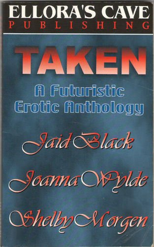 Taken by Jaid Black Joanna Wylde Shelby Morgen Dementia Too Hot To Handle Erotic Book