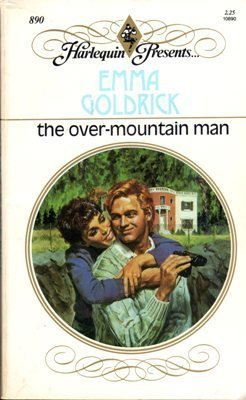 The Over-Mountain Man by Emma Goldrick Harlequin Presents Romance Book Novel 0373108907