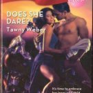 Does She Dare? Tawny Weber Fiction Harlequin Blaze Romance Book Novel 0373793766