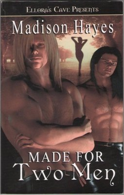 Made For Two Men by Madison Hayes Ellora's Cave 1419954288