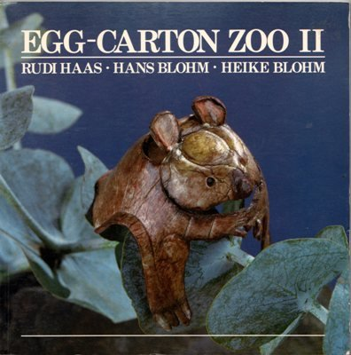 Egg-Carton Zoo II 2 Rudi Haas Hans Blohm Heike Blohm Craft Book 0195407180
