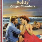 Call My Name Softly by Ginger Chambers Harlequin American Romance Book 0373162545