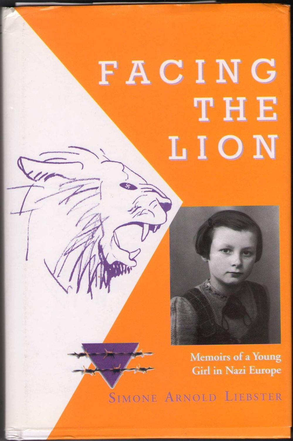 Facing The Lion by Simone Arnold Liebster Memoirs of a Young Girl in Nazi Europe