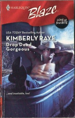 Drop Dead Gorgeous by Kimberly Raye Harlequin Blaze Romance Book Novel 0373793944