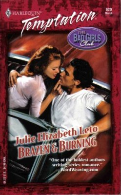 Brazen & Burning by Julie Elizabeth Leto Harlequin Temptation Romance Book Fiction Novel Love