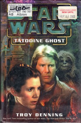 Star Wars Tatooine Ghost by Troy Denning Fiction Fantasy Ex-Library Hardcover Book
