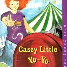Casey Little Yo - Yo Queen by Nancy Belgue Yo-Yo Ex-Library Book 1551433575