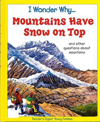 I Wonder Why Mountains Have Snow On Top by Jackie Gaff Hardcover 075340538