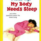 I Wonder Why My Body needs Sleep by Brigid Avison Hardcover 0753465566