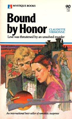 Bound by Honor by Claudette Virmonne Romance Suspense 0373500904