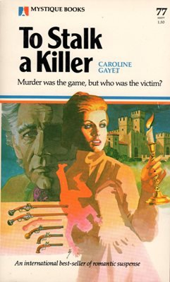 To Stalk a Killer by Caroline Gayet Suspense Romance Book 0373500777