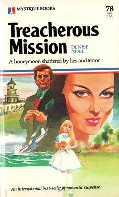 Treacherous Mission by Denise Noel Suspense Romance Book 0373500785