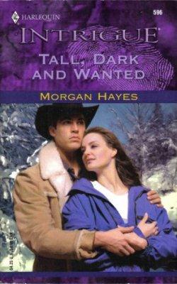 Tall, Dark And Wanted by Morgan Hayes Harlequin Intrigue Book 0373225962  / Very Good