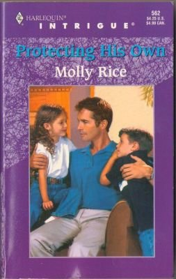 Protecting His Own by Molly Rice Romance Book Harlequin Intrigue 0373225628