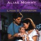 Alias Mommy by Linda O. Johnston Harlequin Intrigue Romance Novel Book Fiction Love