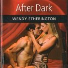 After Dark by Wendy Etherington Harlequin Blaze Romance Book Novel 0373794509