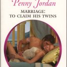 Marriage: To Claim His Twins by Penny Jordan Harlequin Presents Romance 0373129394