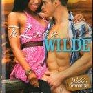 To Love A Wilde by Kimberly Kaye Terry Kimani Romance Fiction Fantasy Novel Book